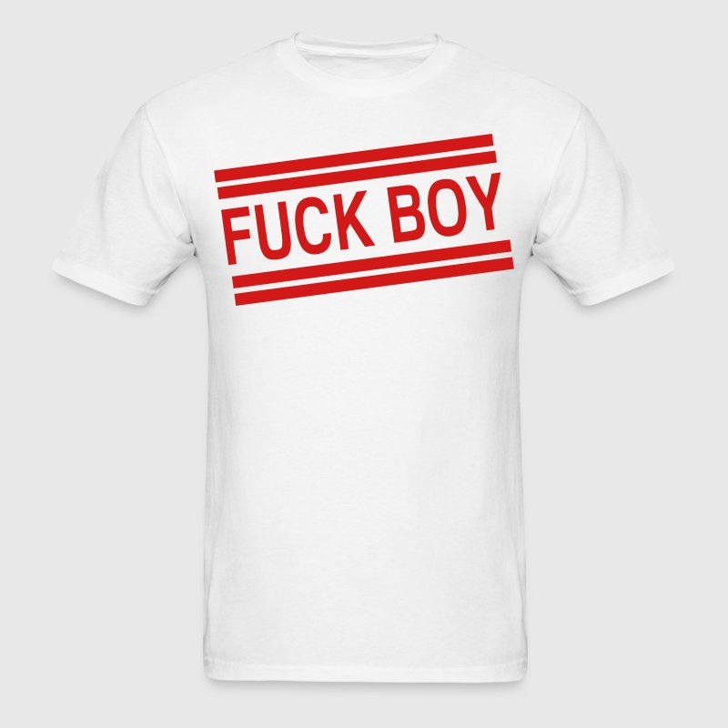 FUCK BOY T-Shirts - Men's T-Shirt