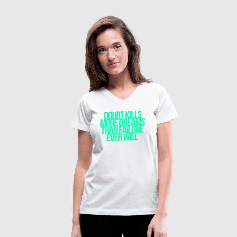 Inspirational and motivational quotes Women's T-Shirts - Women's V-Neck T-Shirt