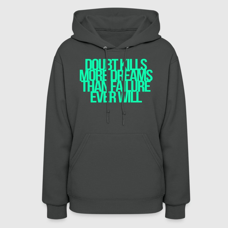 Inspirational and motivational quotes Hoodies - Women's Hoodie