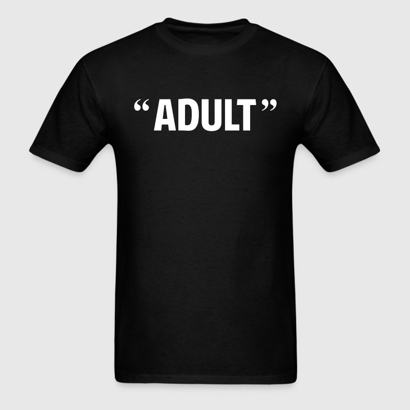 So Called Adult Quotation Marks T-Shirts - Men's T-Shirt