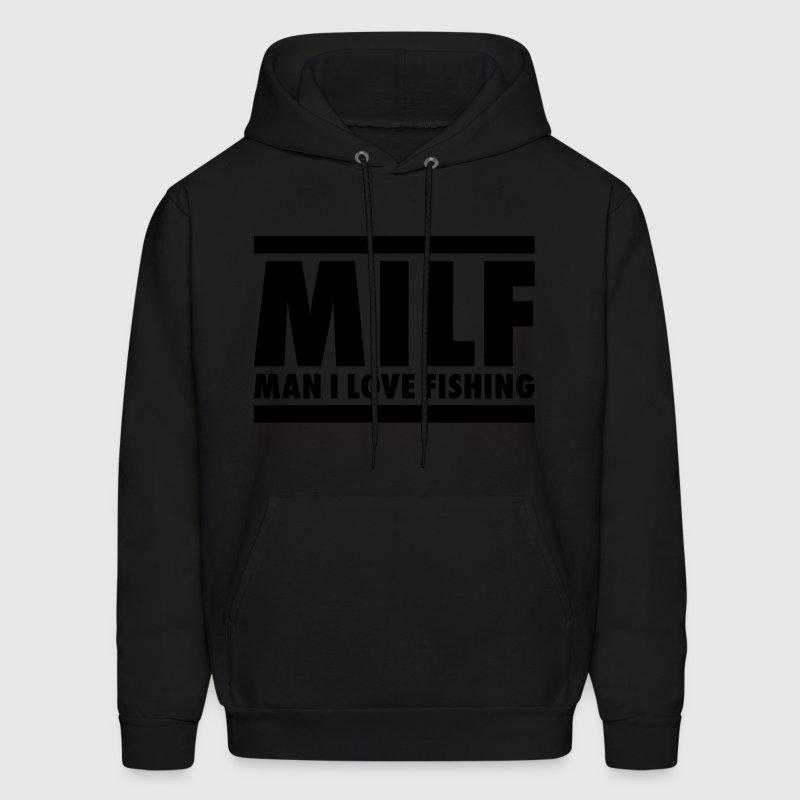 Milf man i love fishing hoodie spreadshirt for Man i love fishing