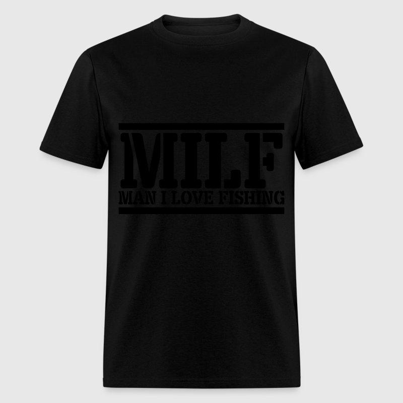 MILF Man I Love Fishing T-Shirt | Spreadshirt