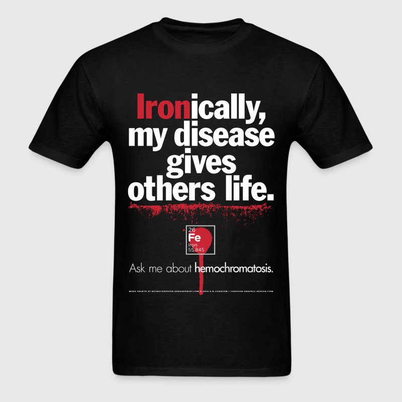 Hemochromatosis Awareness Gives Life T-Shirt T-Shirts - Men's T-Shirt