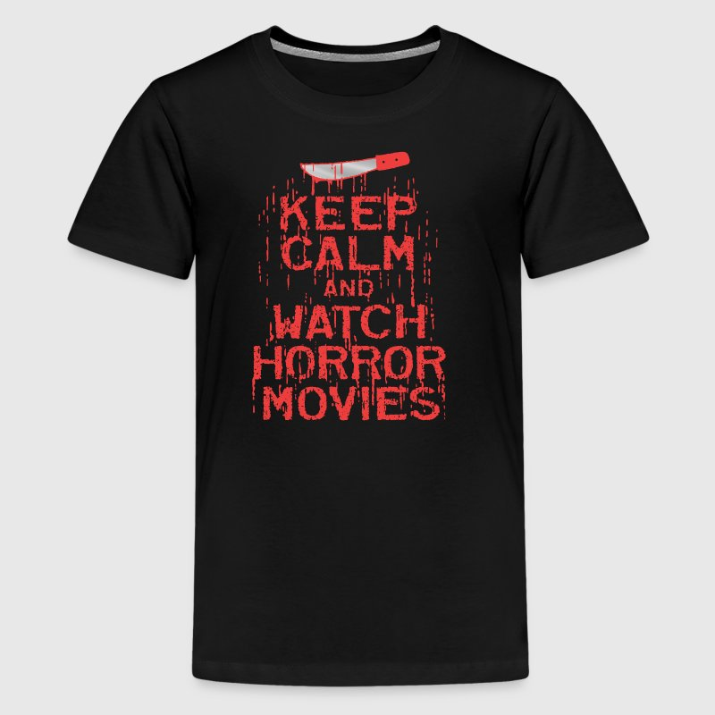 Keep Calm Watch Horror Movies - Kids' Premium T-Shirt