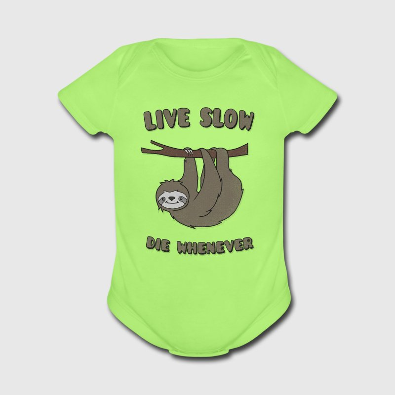 Funny & Cute Sloth Live Slow Die Whenever Slogan Baby & Toddler Shirts - Short Sleeve Baby Bodysuit