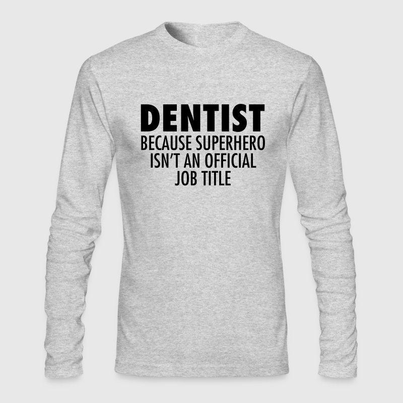 Dentist - Superhero Long Sleeve Shirts - Men's Long Sleeve T-Shirt by Next Level
