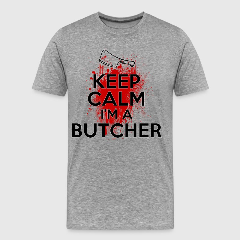 Keep Calm I'm a Butcher T-Shirts - Men's Premium T-Shirt