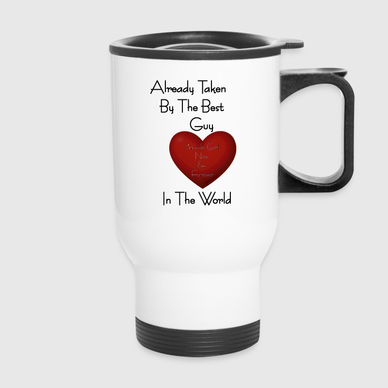 Girl Already Taken By The Best Guy Mugs & Drinkware - Travel Mug