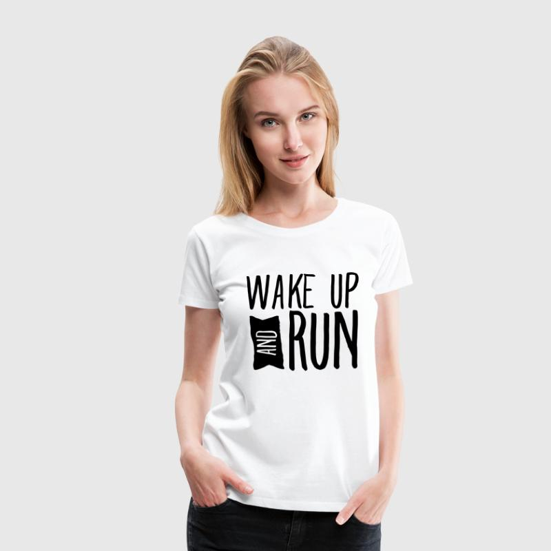 Wake Up And Run Women's T-Shirts - Women's Premium T-Shirt