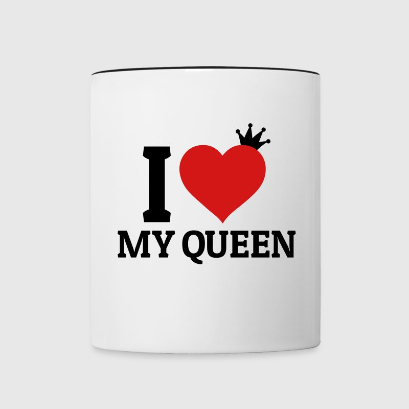 I love my Queen Mugs & Drinkware - Contrast Coffee Mug