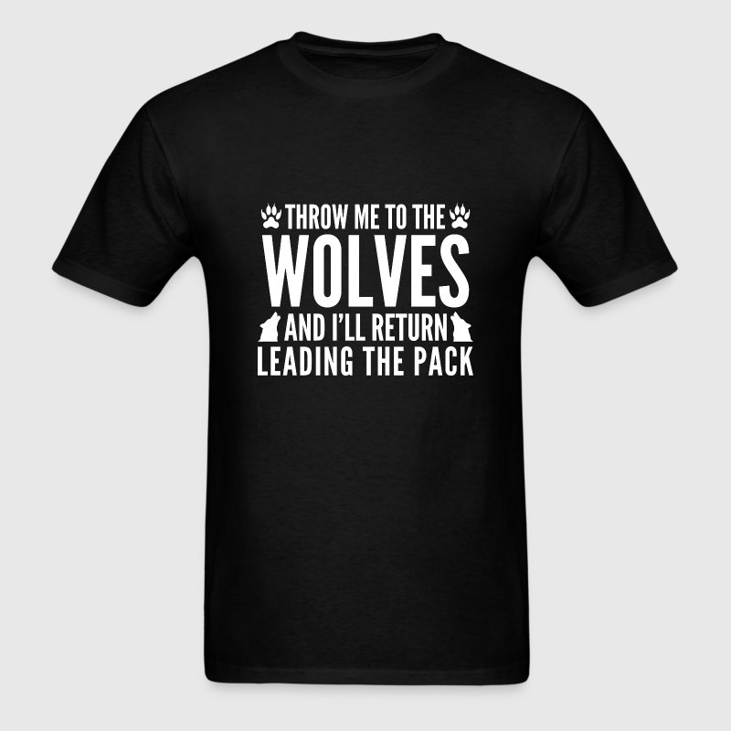 Throw Me To The Wolves - Men's T-Shirt