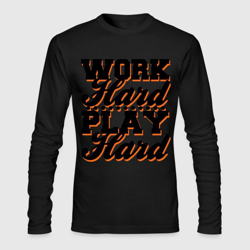 Work Hard Play Hard Long Sleeve Shirts - Men's Long Sleeve T-Shirt by Next Level
