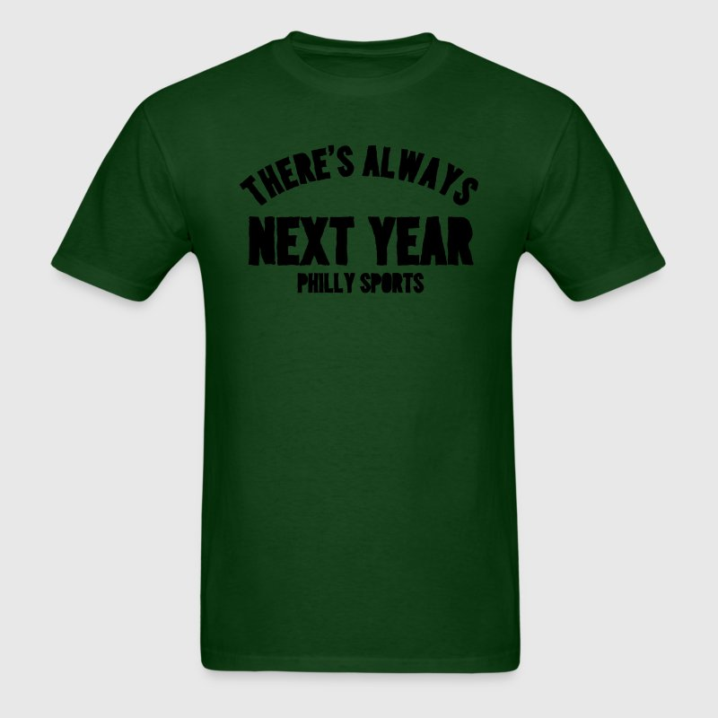 There's Always Next Year T-Shirts - Men's T-Shirt