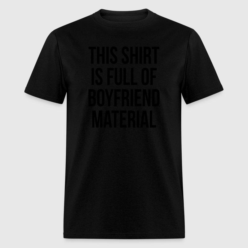 Boyfriend Material T Shirt Spreadshirt