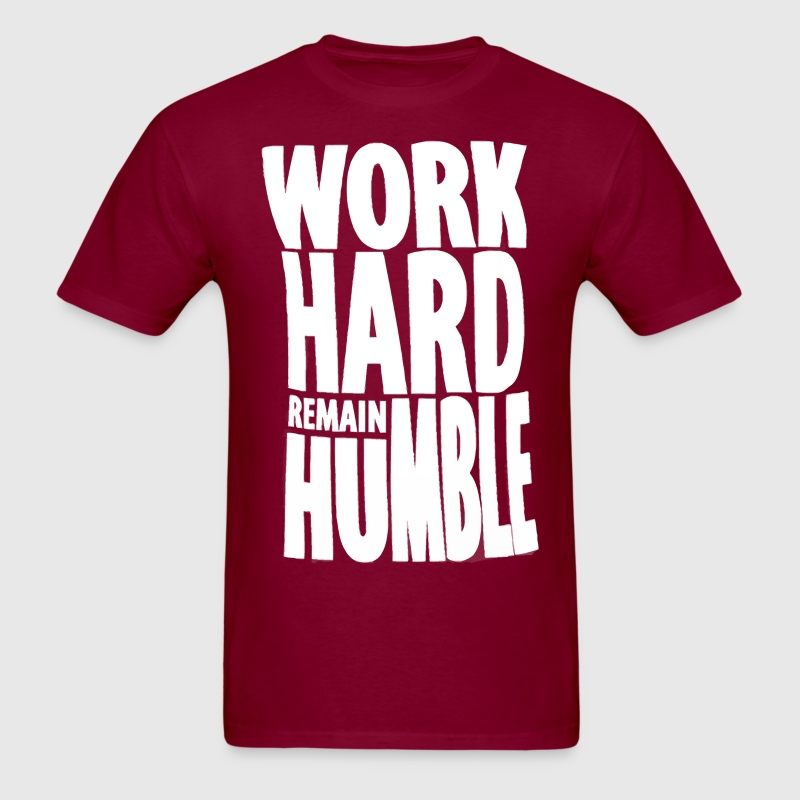 Work Hard Remain Humble 1 - Men's T-Shirt