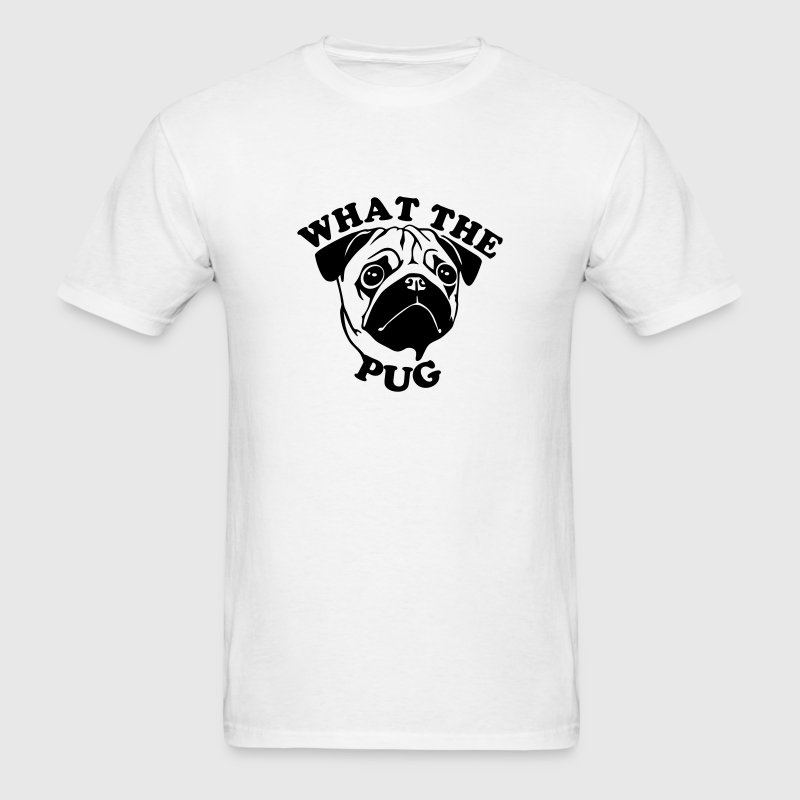 What The Pug T-Shirts - Men's T-Shirt