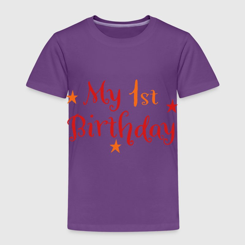 my first birthday Baby & Toddler Shirts - Toddler Premium T-Shirt