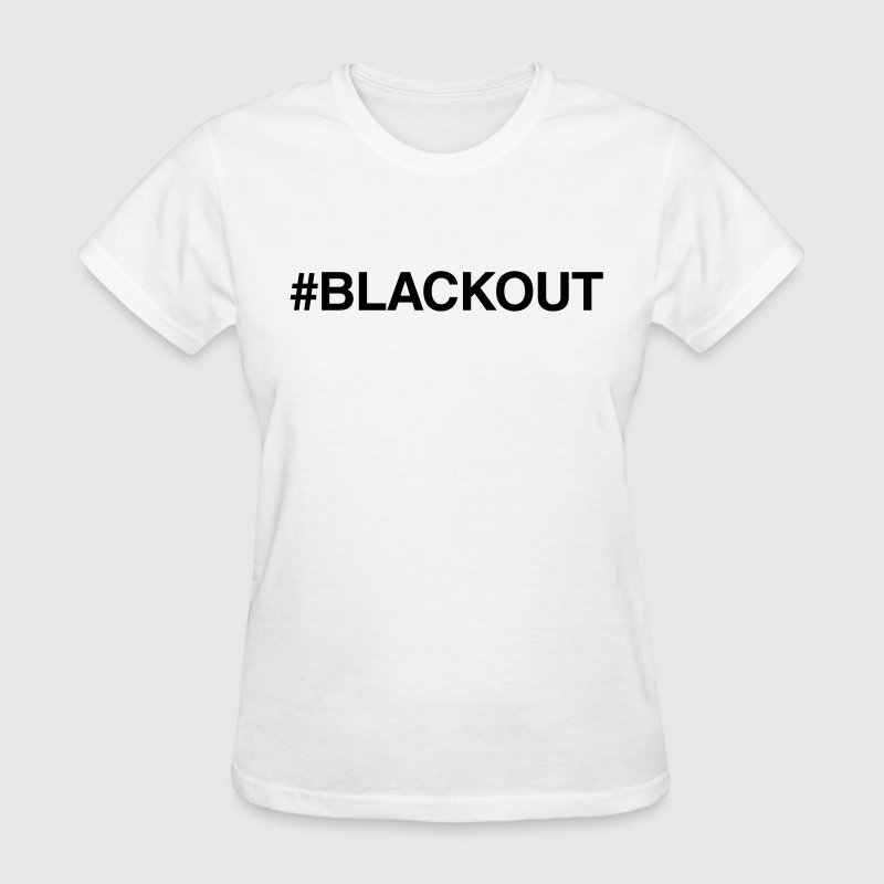 #Blackout Women's T-Shirts - Women's T-Shirt