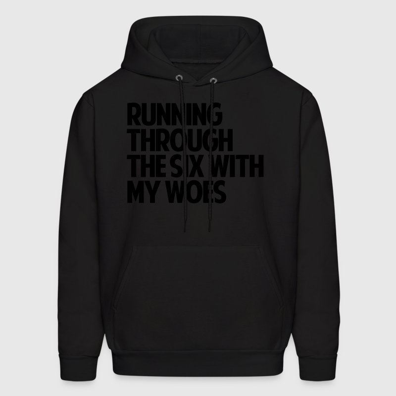 Running Through The Six With My Woes - Men's Hoodie