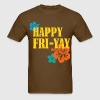 Happy Fri-Yay Tee - Men's T-Shirt