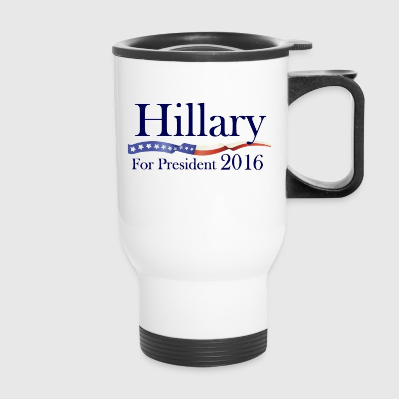 Hillary Clinton for President 2016 Election Mug - Travel Mug