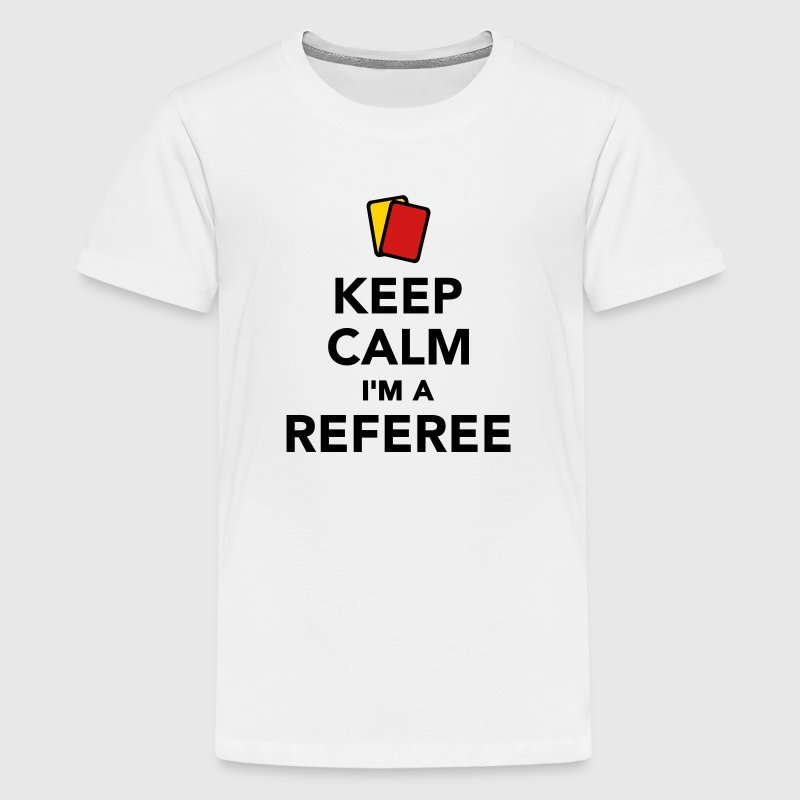 Keep calm I'm a Referee Kids' Shirts - Kids' Premium T-Shirt