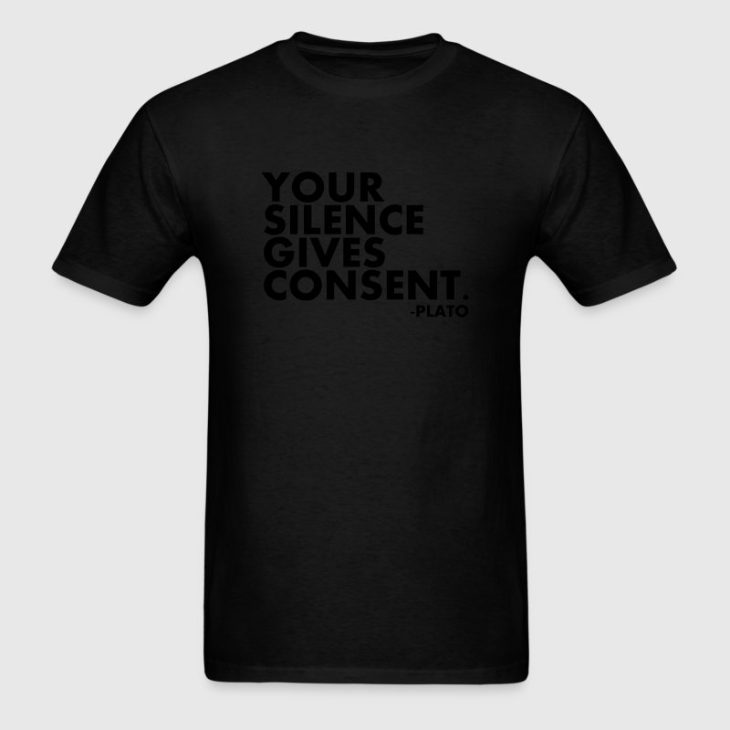 Your Silence Gives Consent T-Shirts - Men's T-Shirt