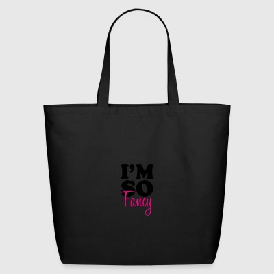 I'm So Fancy Mugs & Drinkware - Eco-Friendly Cotton Tote