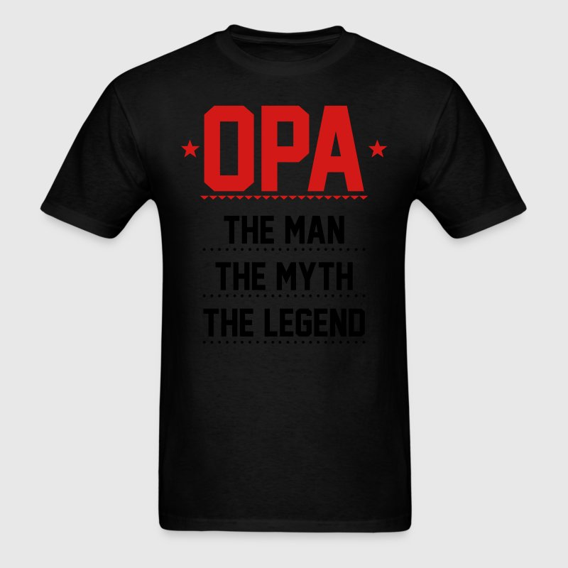 Opa - The Man The Myth The Legend T-Shirts - Men's T-Shirt