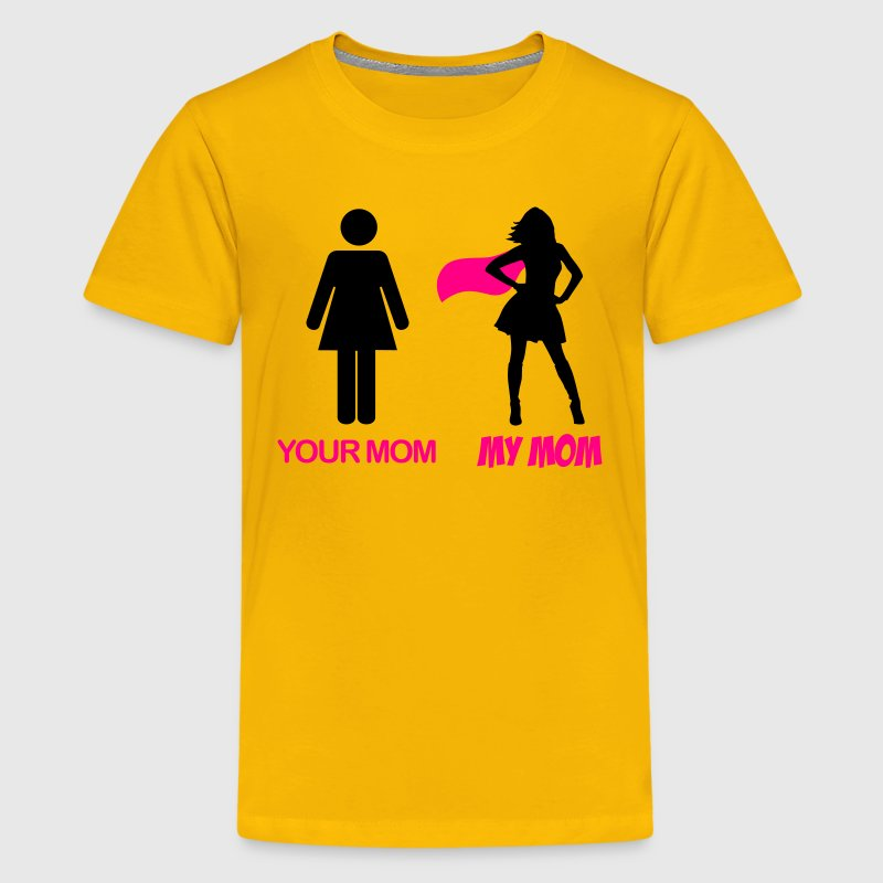 Your Mom - My Mom Kids' Shirts - Kids' Premium T-Shirt