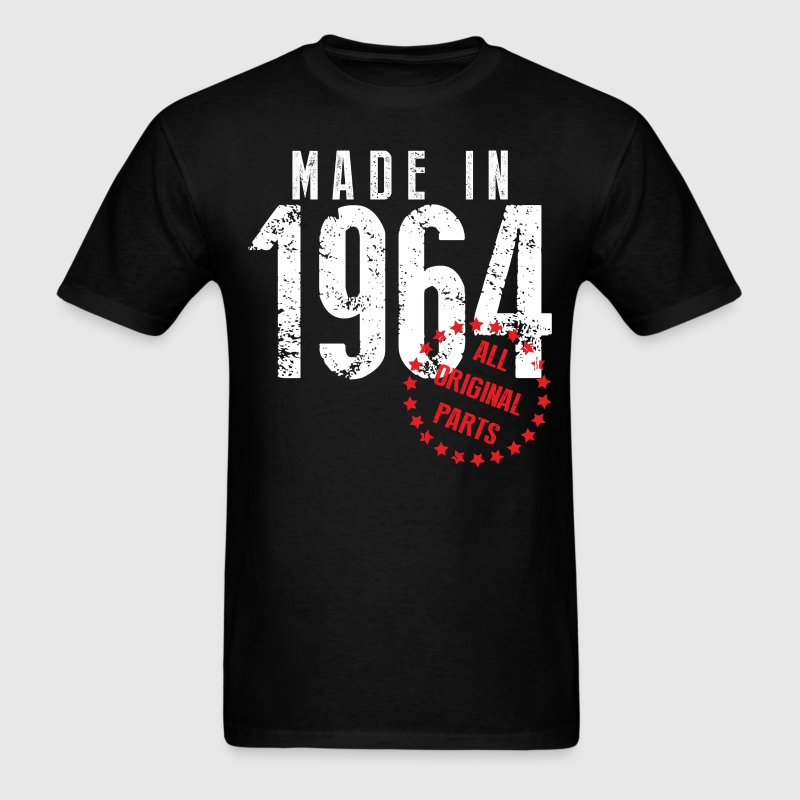 Made In 1964 All Original Parts T-Shirts - Men's T-Shirt