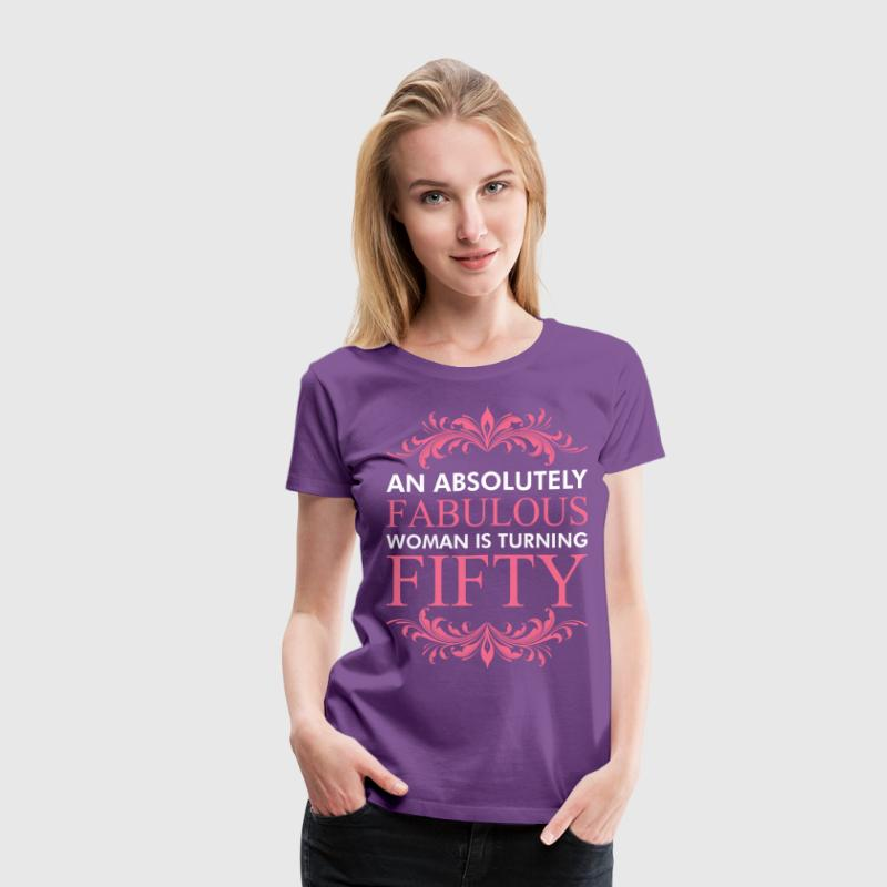 An Absolutely Fabulous Woman Is Turning Fifty - Women's Premium T-Shirt