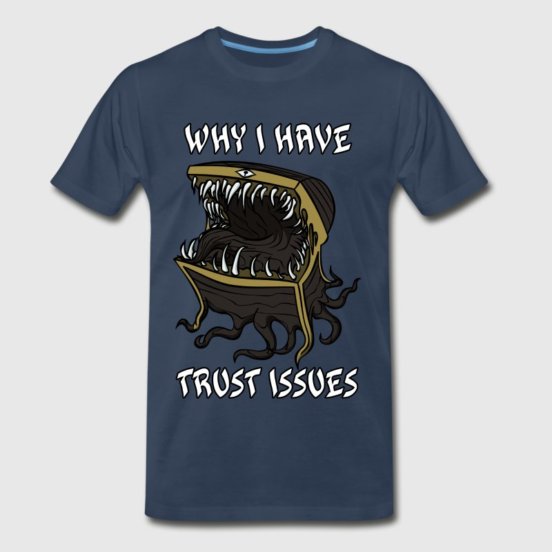 Why I Have Trust Issues T-Shirts - Men's Premium T-Shirt