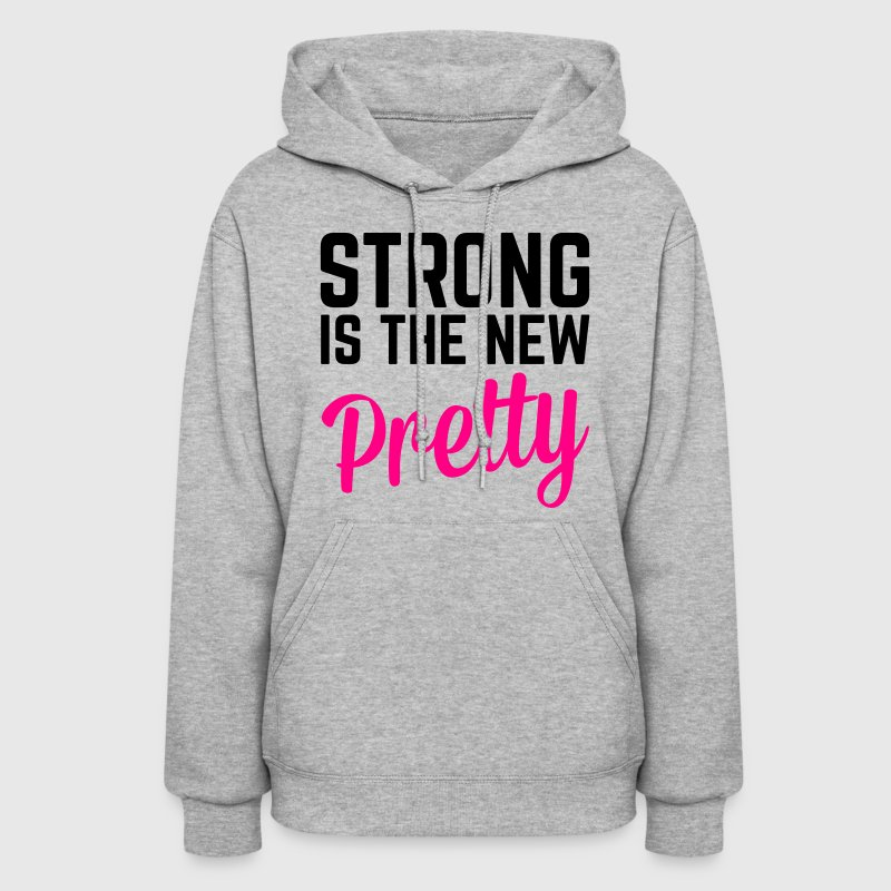 Strong Is the New Pretty  Hoodies - Women's Hoodie