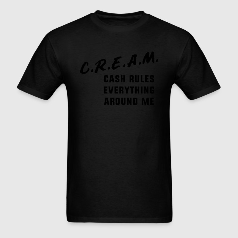 Cash Rules Everything Around Me T-Shirts - Men's T-Shirt