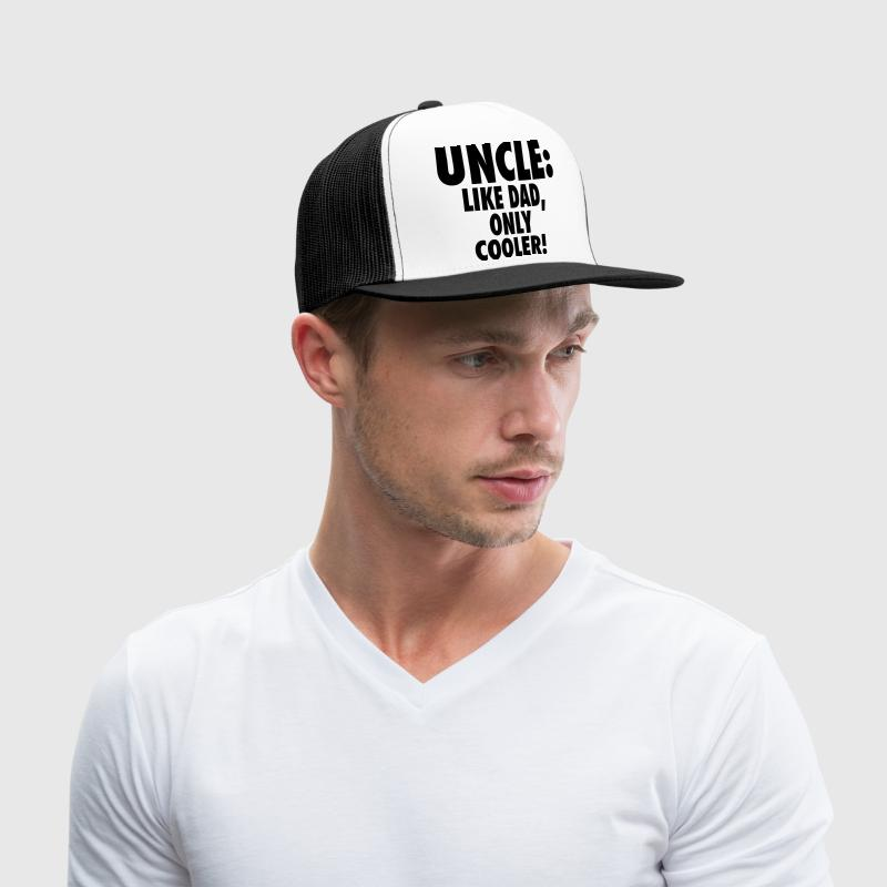 Uncle Like Dad Only Cooler Caps - Trucker Cap