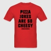Pizza Jokes T-Shirts - Men's T-Shirt