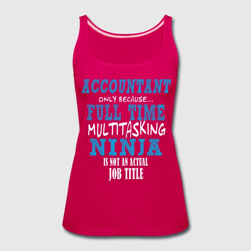 Accountant ninja Tanks - Women's Premium Tank Top