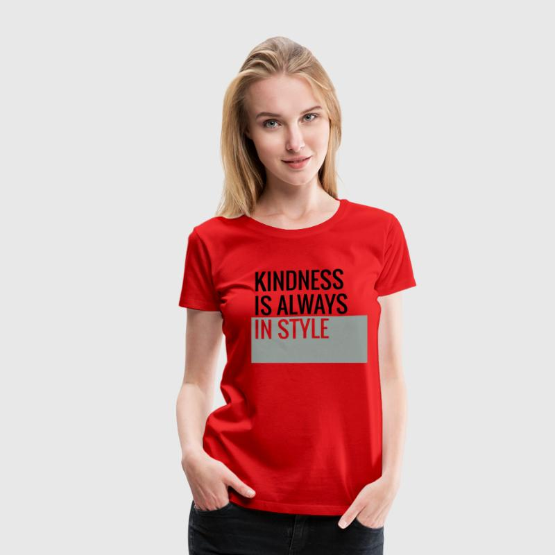 Kindness Is Always In Style - Teachers T-Shirts Women's T-Shirts - Women's Premium T-Shirt