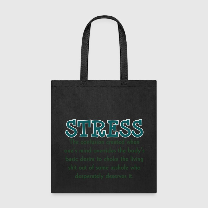 Stress Insult Humor - Tote Bag