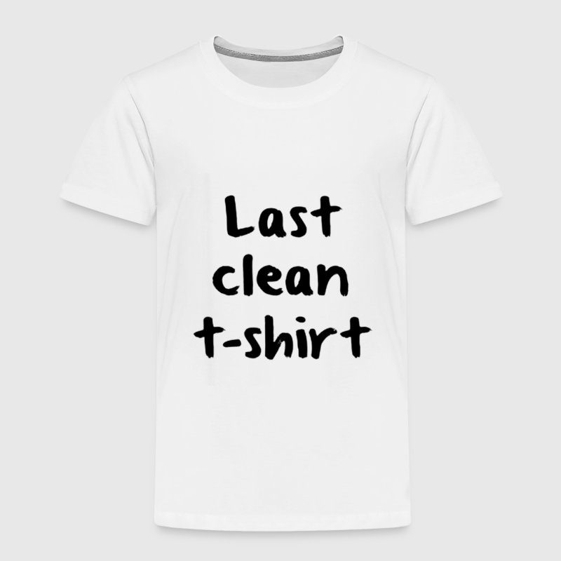 Last Clean T-Shirt Baby & Toddler Shirts - Toddler Premium T-Shirt