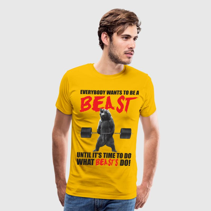 Bodybuilding - Everybody Wants To Be A Beast T-Shi - Men's Premium T-Shirt