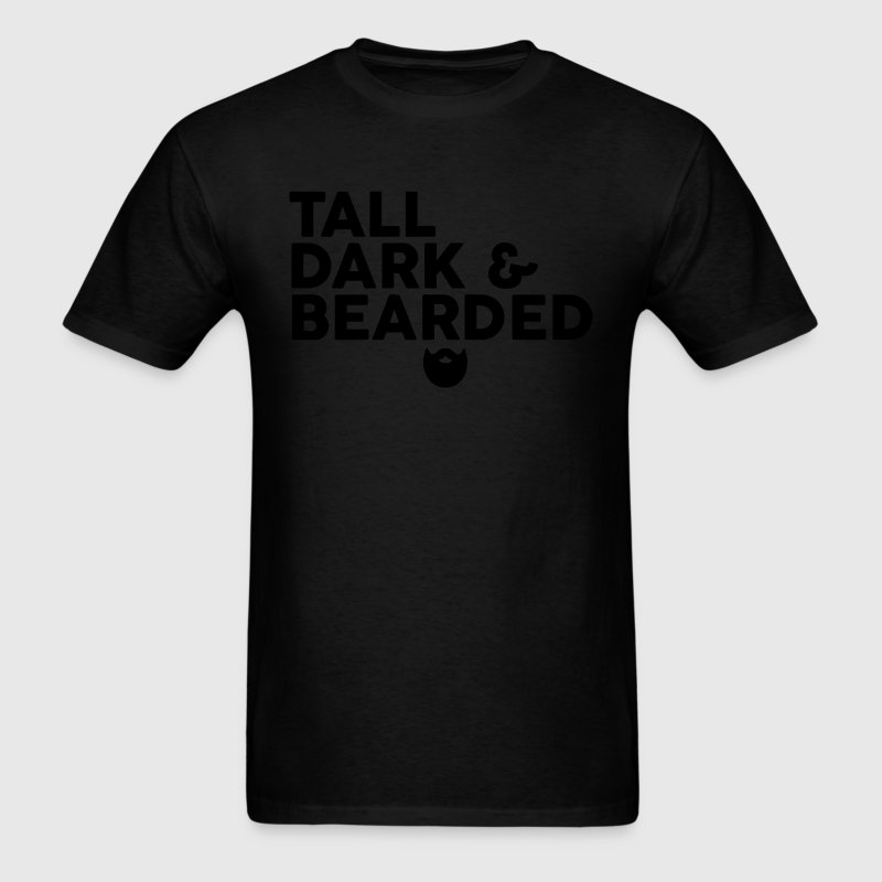 Tall Dark & Bearded T-Shirts - Men's T-Shirt