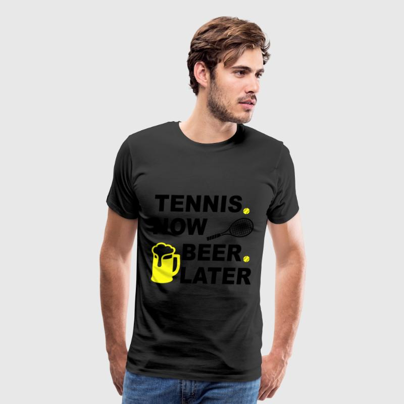 Tennis Now Beer Later T-Shirts - Men's Premium T-Shirt