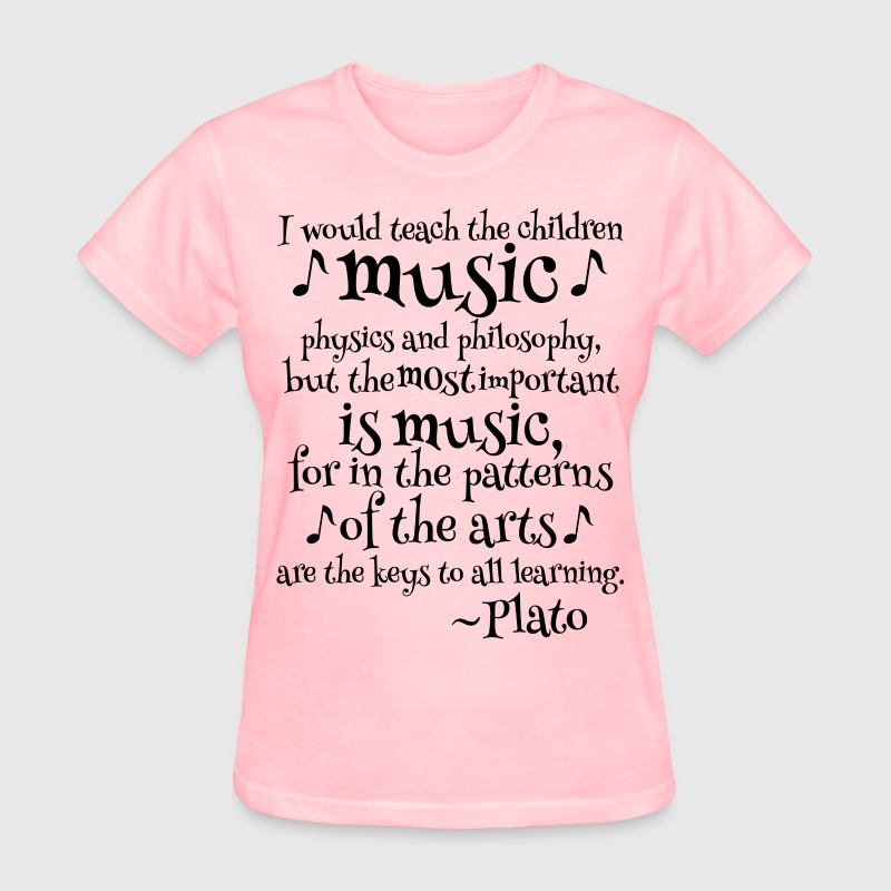 Plato Music Philosophy Quote Women's T-Shirts - Women's T-Shirt