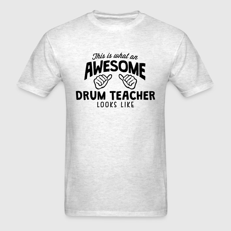 awesome drum teacher looks like - Men's T-Shirt