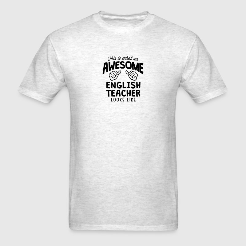 awesome english teacher looks like - Men's T-Shirt