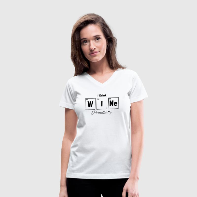I Drink Wine Periodically Women's T-Shirts - Women's V-Neck T-Shirt