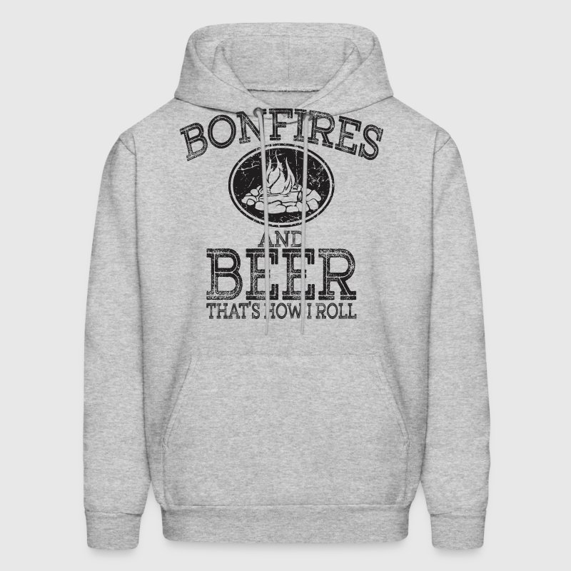 Bonfires And Beer Thats How I Roll - Men's Hoodie
