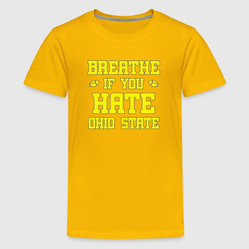 Maize Breathe If You Hate Ohio State Funny T-Shirt | Spreadshirt